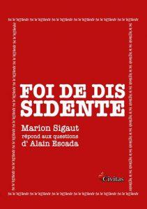 Foi de dissidente – Marion Sigaut, les chrétiens d'Orient, Alain Soral et la France, fille aînée de l'Eglise