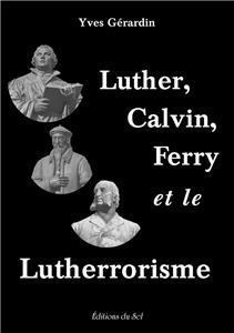 Quand La Vie réinvente Luther