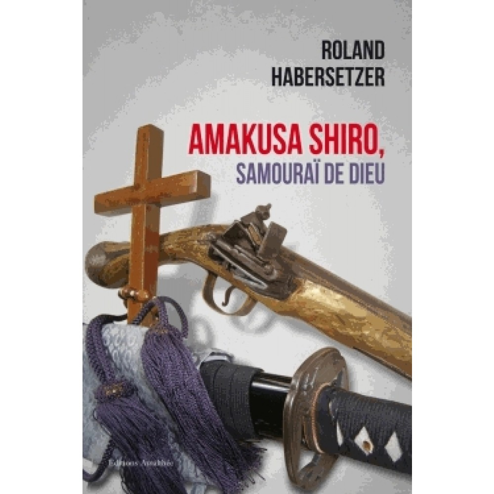 Amakusa Shiro, le samouraï catholique