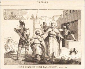Dimanche 29 mars 2020 – 1er dimanche de la Passion – Saint Jonas et saint Barachisius, Martyrs († 327)